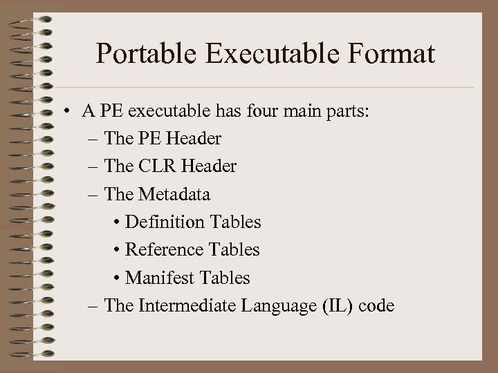 Portable Executable Format • A PE executable has four main parts: – The PE