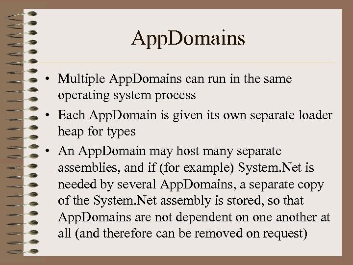 App. Domains • Multiple App. Domains can run in the same operating system process