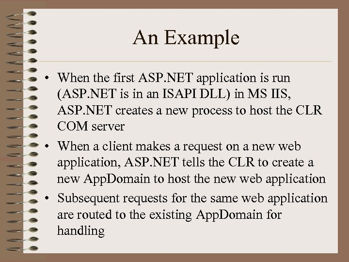 An Example • When the first ASP. NET application is run (ASP. NET is