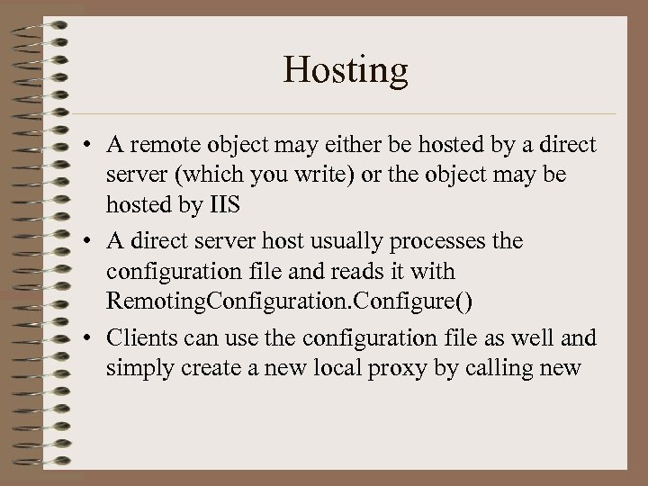 Hosting • A remote object may either be hosted by a direct server (which