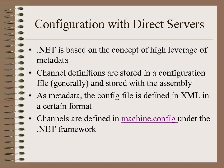 Configuration with Direct Servers • . NET is based on the concept of high