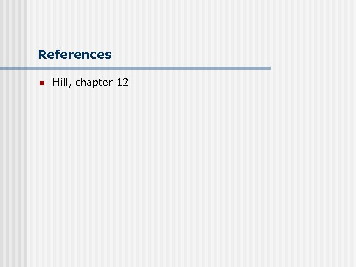 References n Hill, chapter 12