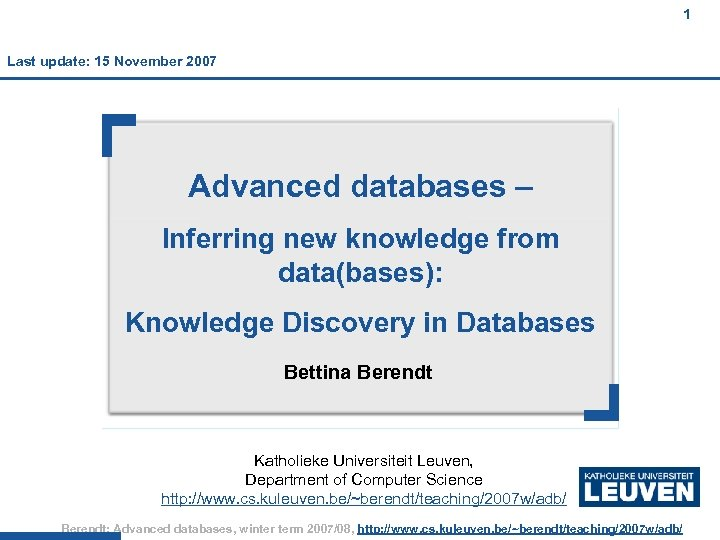 1 Last update: 15 November 2007 Advanced databases – Inferring new knowledge from data(bases):