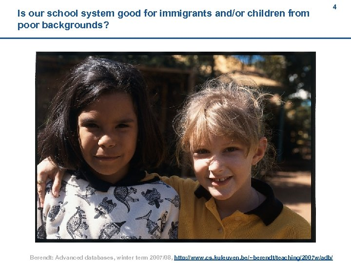 Is our school system good for immigrants and/or children from poor backgrounds? Berendt: Advanced
