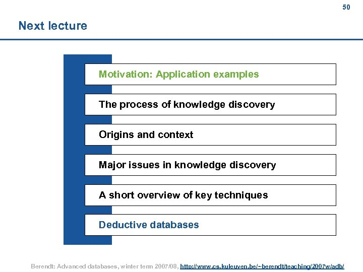 50 Next lecture Motivation: Application examples The process of knowledge discovery Origins and context