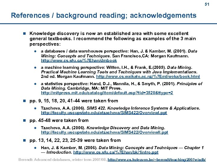 51 References / background reading; acknowledgements n Knowledge discovery is now an established area