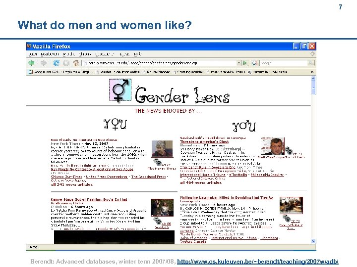 7 What do men and women like? Berendt: Advanced databases, winter term 2007/08, http: