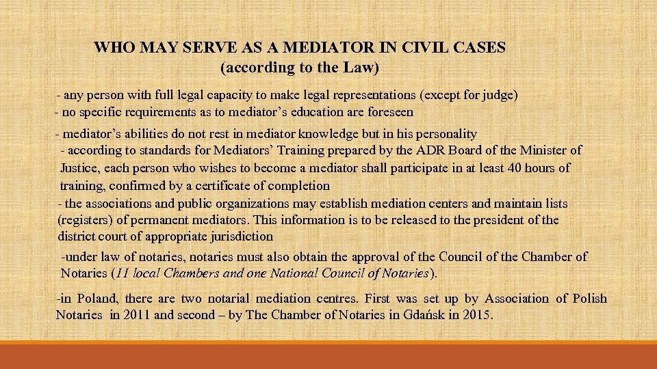 WHO MAY SERVE AS A MEDIATOR IN CIVIL CASES (according to the Law) -