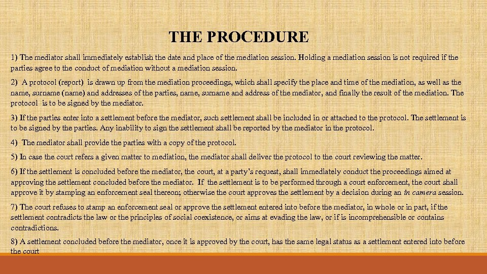 THE PROCEDURE 1) The mediator shall immediately establish the date and place of the
