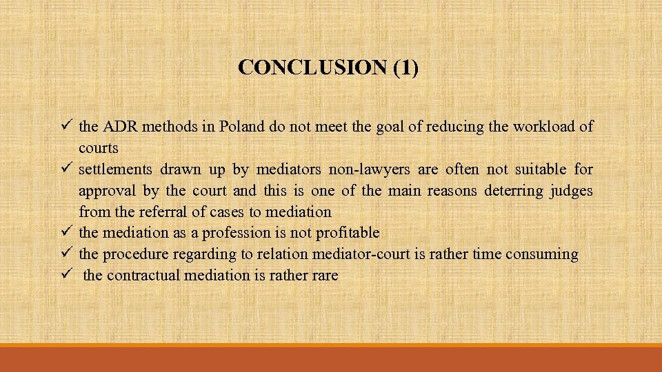 CONCLUSION (1) ü the ADR methods in Poland do not meet the goal of