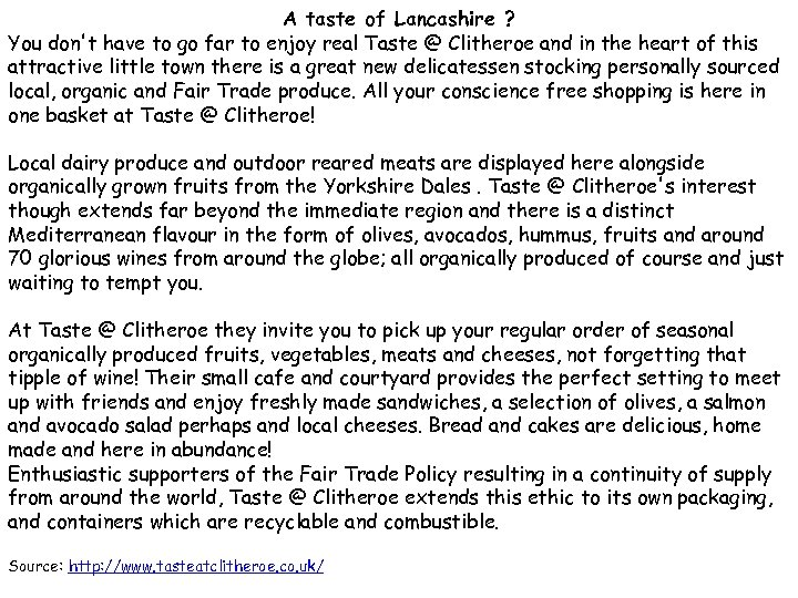A taste of Lancashire ? You don't have to go far to enjoy real