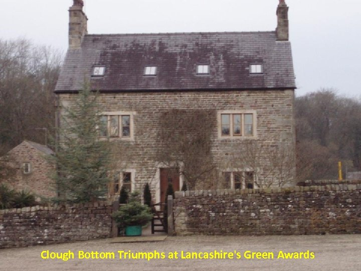 Clough Bottom Triumphs at Lancashire's Green Awards