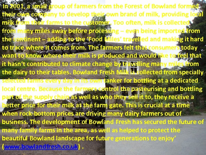 In 2001, a small group of farmers from the Forest of Bowland formed their