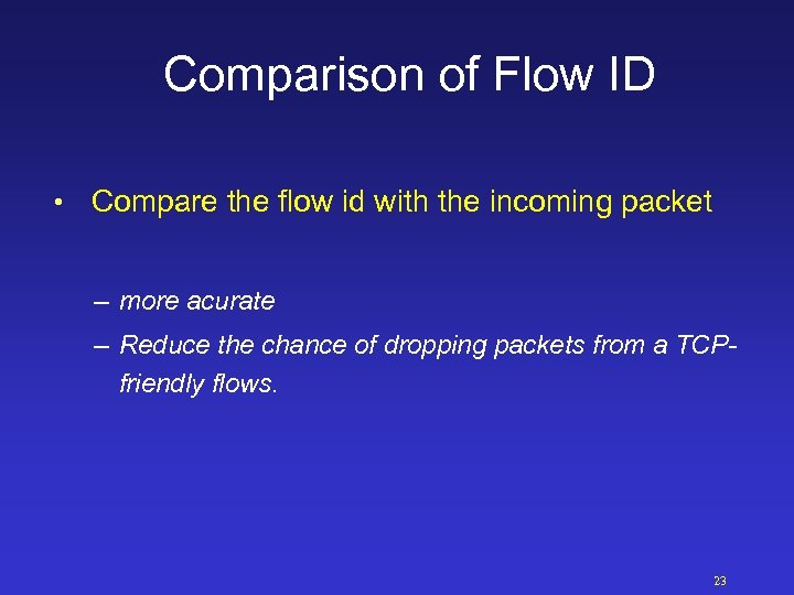 Comparison of Flow ID • Compare the flow id with the incoming packet –