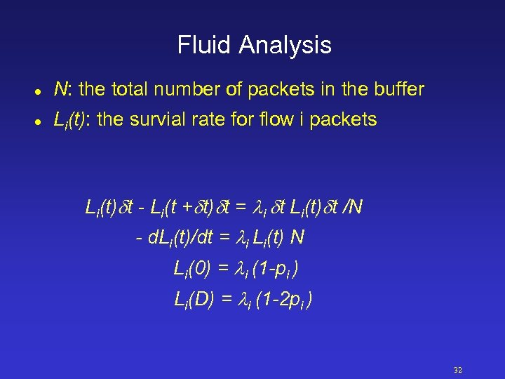Fluid Analysis l N: the total number of packets in the buffer l Li(t):