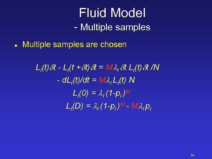 Fluid Model - Multiple samples l Multiple samples are chosen Li(t) t - Li(t