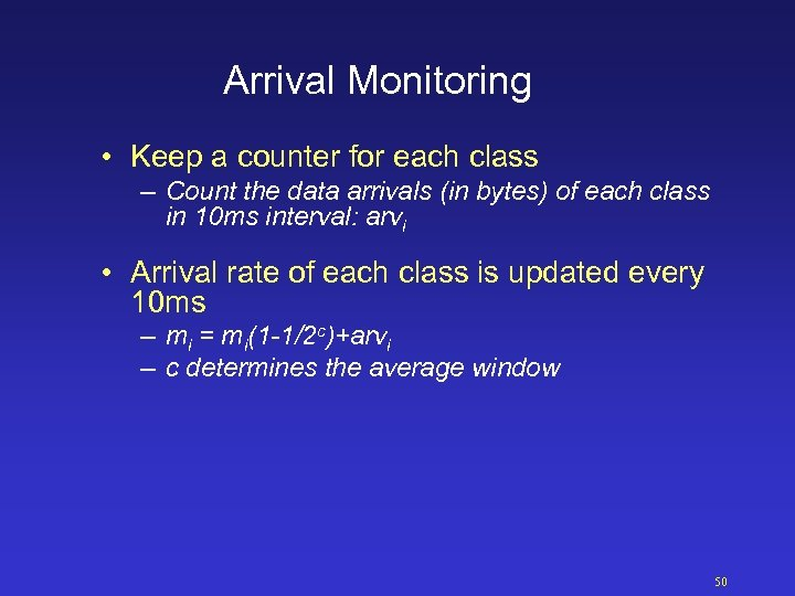 Arrival Monitoring • Keep a counter for each class – Count the data arrivals