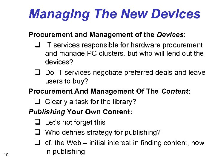 Managing The New Devices 10 Procurement and Management of the Devices: q IT services