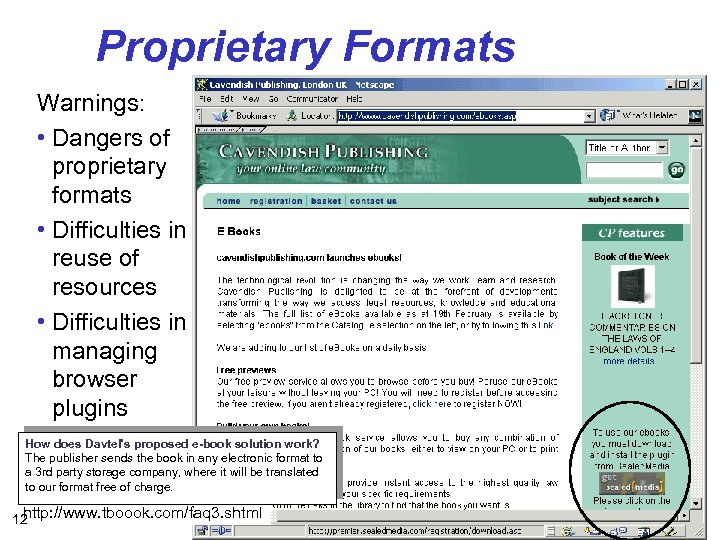 Proprietary Formats Warnings: • Dangers of proprietary formats • Difficulties in reuse of resources