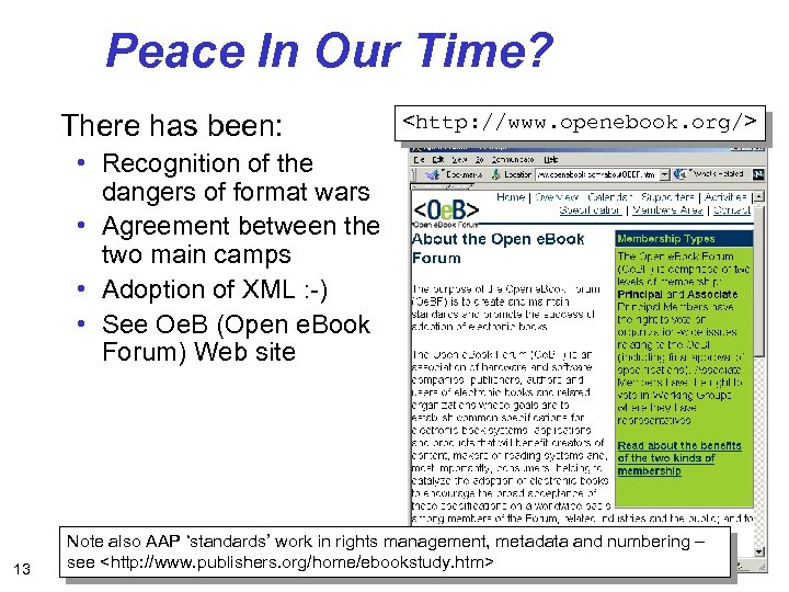 Peace In Our Time? There has been: <http: //www. openebook. org/> • Recognition of