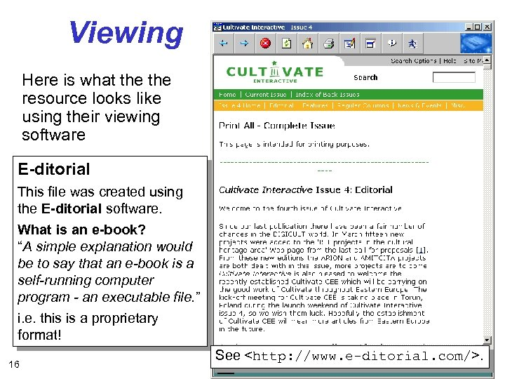 Viewing Here is what the resource looks like using their viewing software E-ditorial This