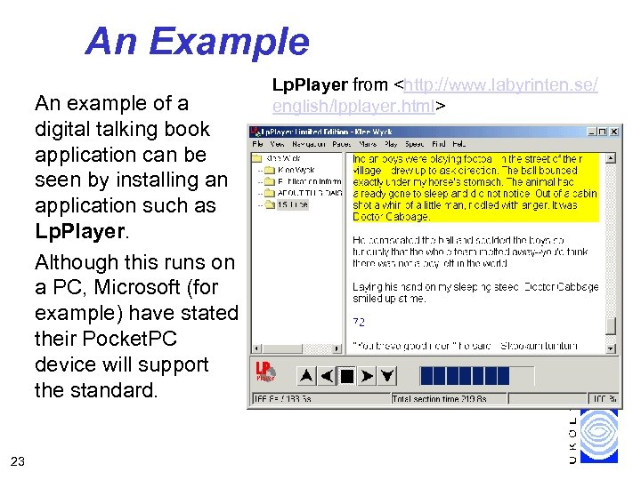 An Example An example of a digital talking book application can be seen by