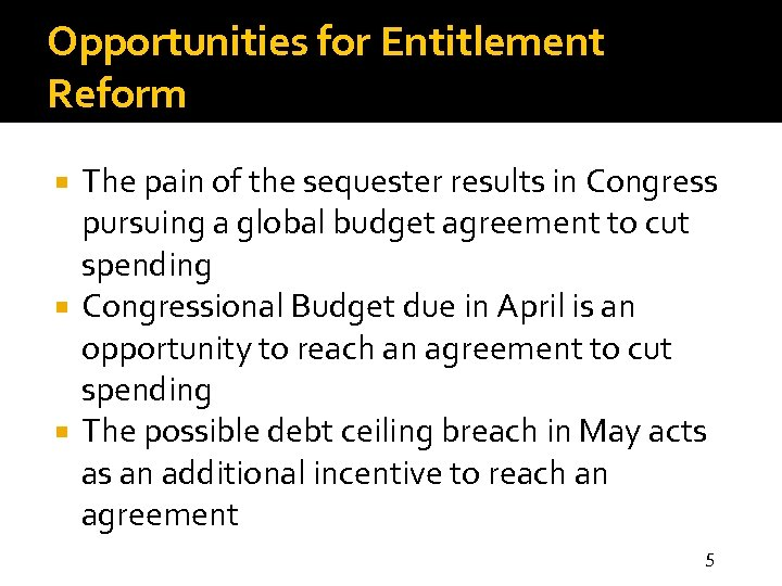 Opportunities for Entitlement Reform The pain of the sequester results in Congress pursuing a