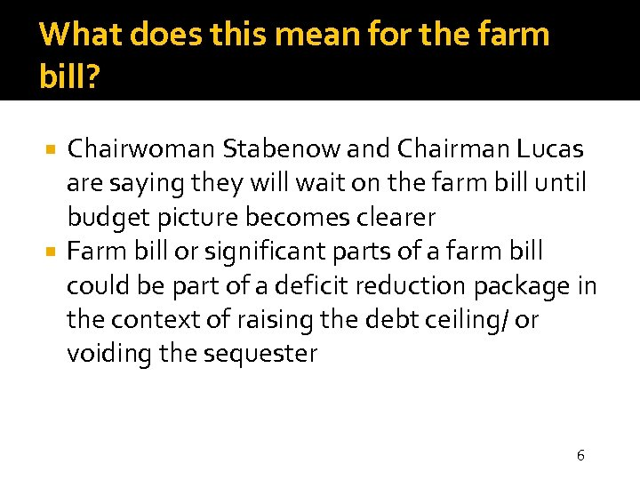 What does this mean for the farm bill? Chairwoman Stabenow and Chairman Lucas are