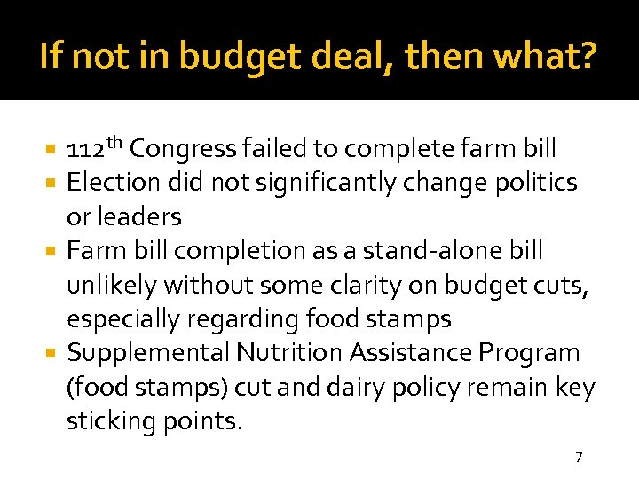 If not in budget deal, then what? 112 th Congress failed to complete farm