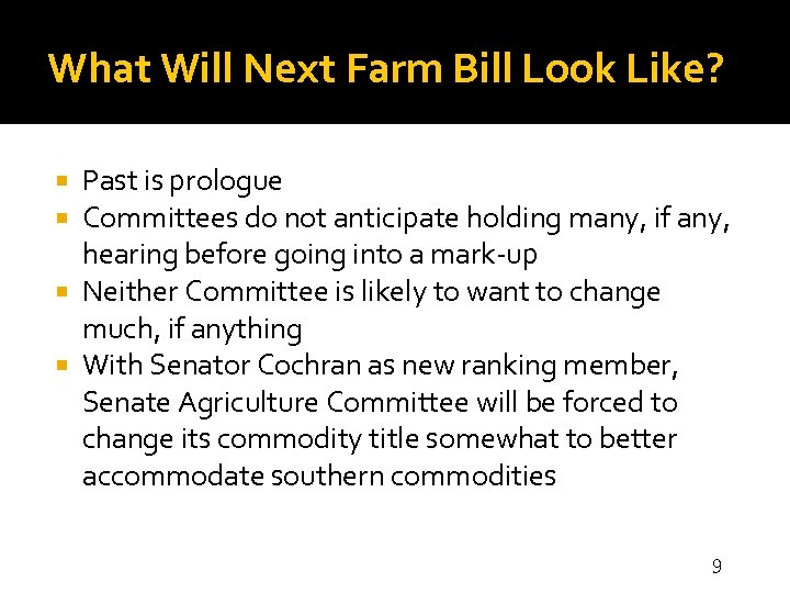 What Will Next Farm Bill Look Like? Past is prologue Committees do not anticipate