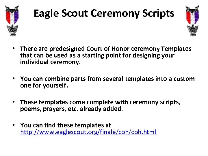 Eagle Scout Ceremony Scripts • There are predesigned Court of Honor ceremony Templates that