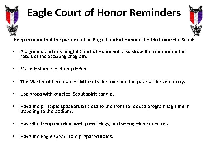 Eagle Court of Honor Reminders Keep in mind that the purpose of an Eagle
