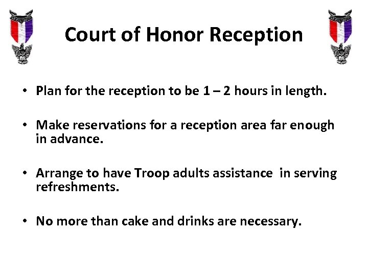 Court of Honor Reception • Plan for the reception to be 1 – 2