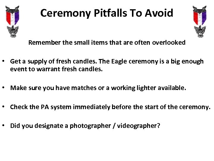 Ceremony Pitfalls To Avoid Remember the small items that are often overlooked • Get