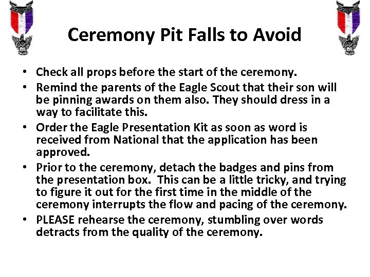 Ceremony Pit Falls to Avoid • Check all props before the start of the