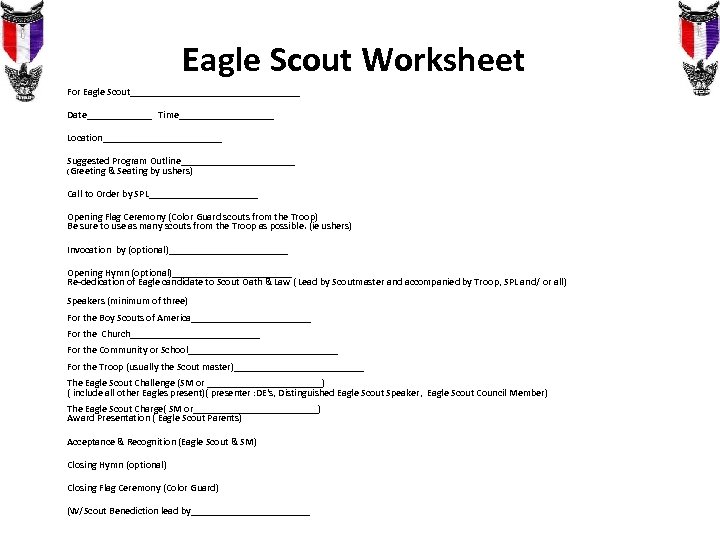 Eagle Scout Worksheet For Eagle Scout_________________ Date_______ Time__________ Location____________ Suggested Program Outline____________ (Greeting &