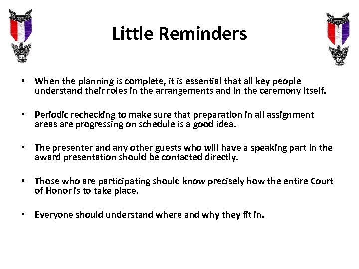 Little Reminders • When the planning is complete, it is essential that all key