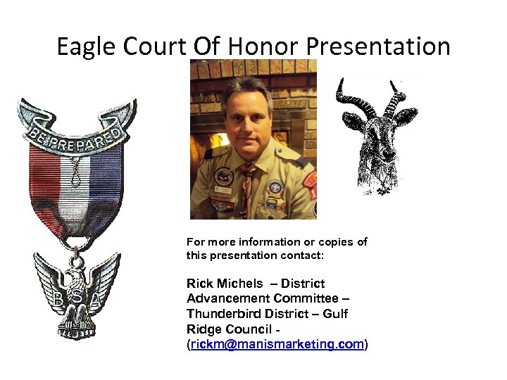 Eagle Court Of Honor Presentation For more information or copies of this presentation contact: