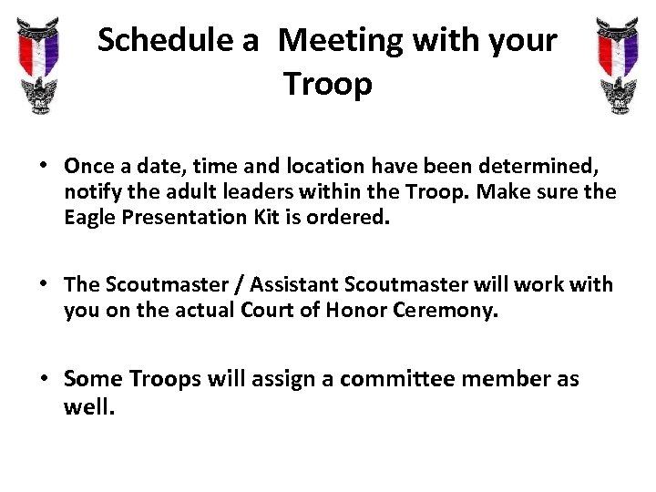 Schedule a Meeting with your Troop • Once a date, time and location have