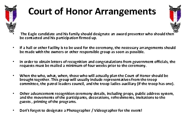 Court of Honor Arrangements • The Eagle candidate and his family should designate an