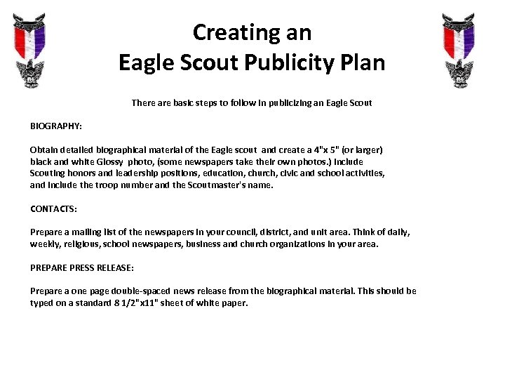 Creating an Eagle Scout Publicity Plan There are basic steps to follow in publicizing