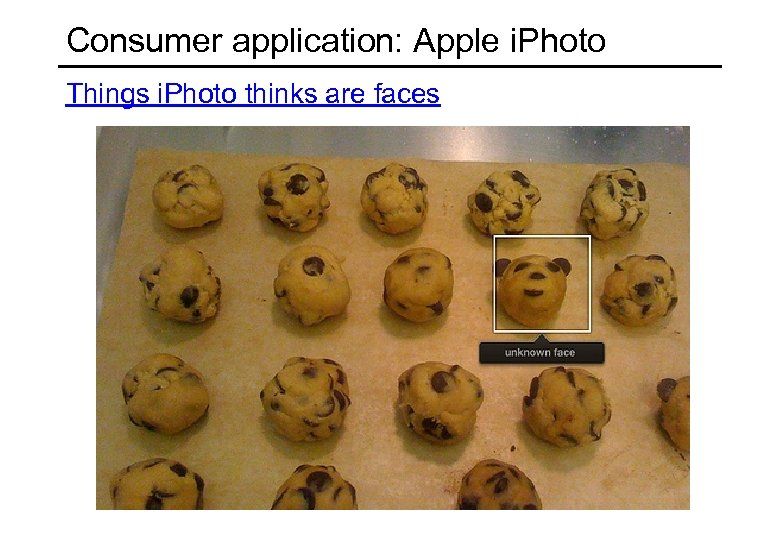 Consumer application: Apple i. Photo Things i. Photo thinks are faces