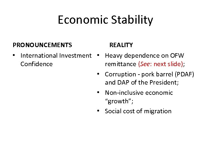 Economic Stability PRONOUNCEMENTS REALITY • International Investment • Heavy dependence on OFW Confidence remittance