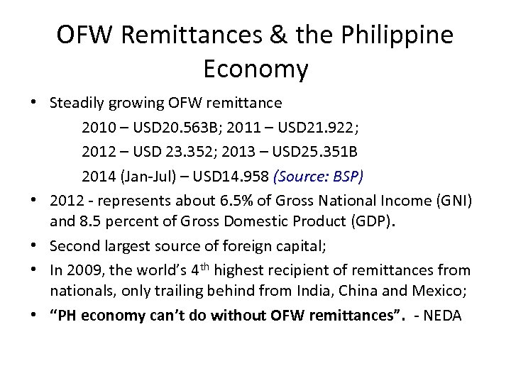 OFW Remittances & the Philippine Economy • Steadily growing OFW remittance 2010 – USD