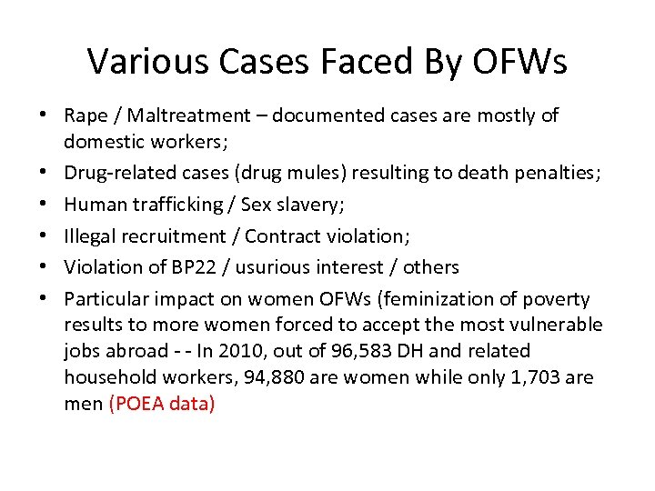 Various Cases Faced By OFWs • Rape / Maltreatment – documented cases are mostly