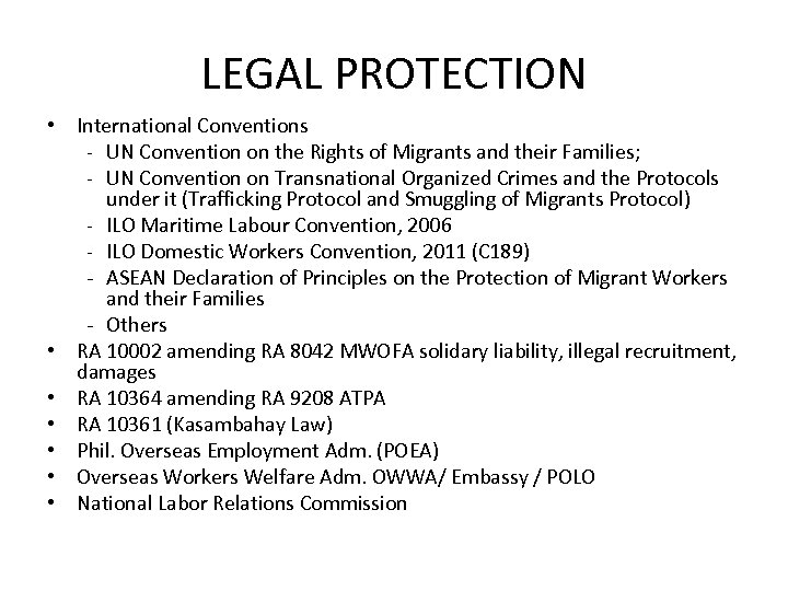 LEGAL PROTECTION • International Conventions - UN Convention on the Rights of Migrants and