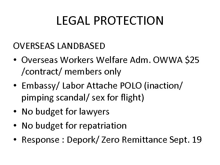 LEGAL PROTECTION OVERSEAS LANDBASED • Overseas Workers Welfare Adm. OWWA $25 /contract/ members only