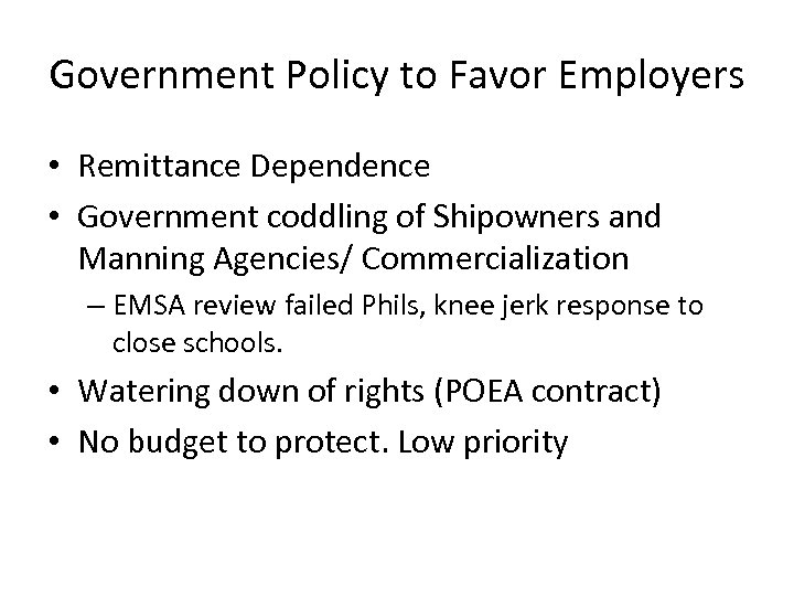 Government Policy to Favor Employers • Remittance Dependence • Government coddling of Shipowners and