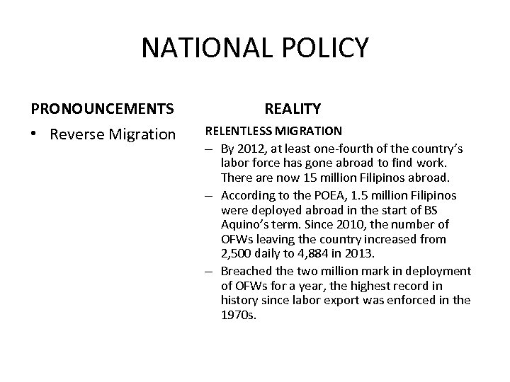 NATIONAL POLICY PRONOUNCEMENTS • Reverse Migration REALITY RELENTLESS MIGRATION – By 2012, at least