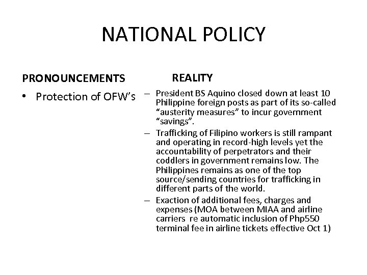NATIONAL POLICY PRONOUNCEMENTS • Protection of OFW's REALITY – President BS Aquino closed down